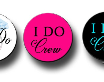I do Crew  Bachelorette Party Favors  Bridal Shower Party Favors 2.25 inch Pinback Buttons, pins, Badges