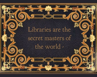 Fridge Magnet - Libraries, secrets, master, Quote, library, books, reading, knowledge, power, librarians