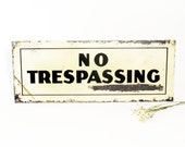 Metal Sign, NO TRESPASSING, Vintage, Authentic, Industrial, Steel, Haunted House, Halloween