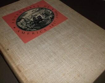 Adventures of America 1857-1900, Harpers Weekly, Pictorial, John A Kouwenhoven, 1938 - Vintage History Book