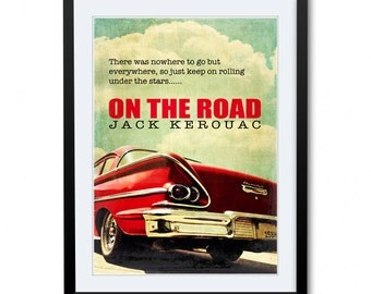 There Was Nowhere to Go But Everywhere, On The Road, Jack Kerouac, Literature Poster, Inspirational Quote, Jack Kerouac Poster, Wall Decor