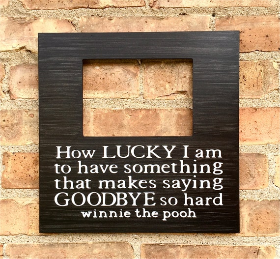 Pooh Quote About Saying Goodbye: Graduation Quote Picture Frame How Lucky To Say Goodbye