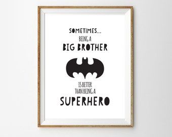 Brother Quote for a Little Boy's Nursery/Bedroom - Better than being a Superhero - Batman Print - Instant Download Wall Art - Print at Home
