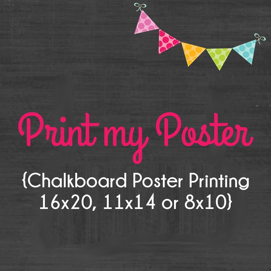 Chalkboard Poster Printing 16x20 11x14 Or By