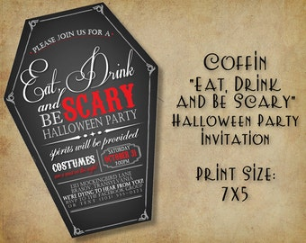 "Coffin ""Eat, Drink and be Scary"" Halloween Party Invitation - (DIGITAL FILE ONLY)"