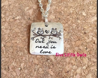hand stamped owl you need is love owl necklace