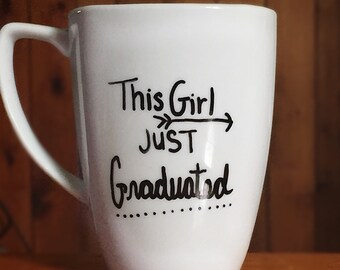 This Girl/Guy just Graduated-Coffee Mug
