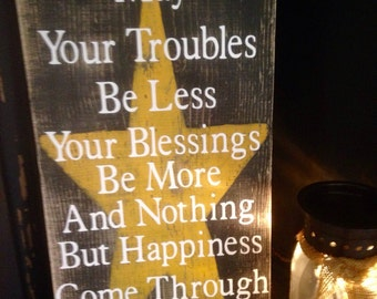 May Your Toubles Be Less, Irish Blessing
