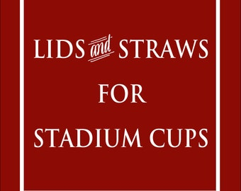 Lids & Straws for Stadium Cups