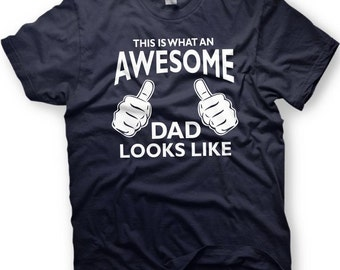 Father's Day Shirt - Awesome Dad -What an Awesome Dad Looks Like - Great Gift