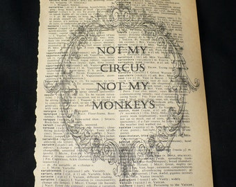 Not my Circus Not my Monkeys Dictionary Art Print Home Decor Book Page Art Polish Quote Humourous