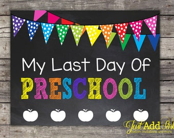 Last Day of Preschool Chalkboard Sign - INSTANT Download - Printable - Photo Prop - 8 x 10
