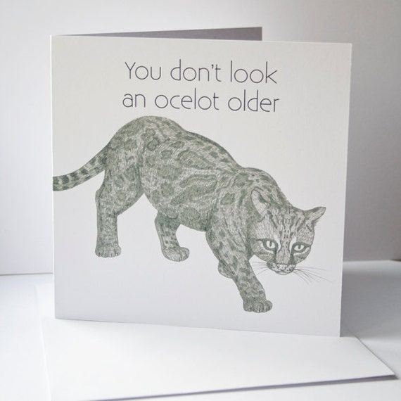 You Don't Look An Ocelot Older Birthday Card