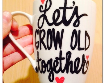 Lets grow old together- wedding- anniversary mug- Love you to the Moon mug - Father's Day Mother's Day mug family member coffee mug