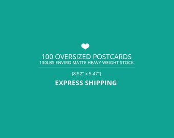 100 Oversized Postcard Printing (130lbs Enviro Matte Heavy Weight Stock) and EXPRESS Shipping