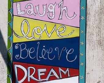 Laugh, Love, Believe, Dream, Inspire wood sign, graduation gift, birthday gift.