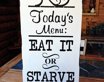 Handmade Sign, Today's Menu, Eat It OR Starve,