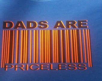 DAD'S ARE PRICELESS