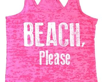 Womens Tank Beach Please Burnout Tank Top Women's Exercise Tank Top Wife Gift Beach TankTop Workout Tank