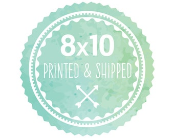 8x10 Printed & Shipped High-Quality Print of Any Design in the Shop