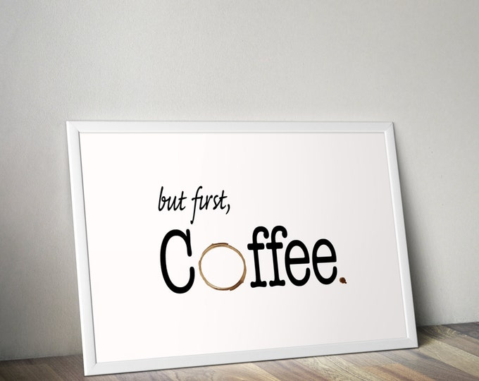 But first, Coffee poster. Kitchen wall decor. Coffee poster. Food, coffee art print.