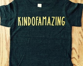 Kindofamazing cool tshirt for babies and toddlers, Gender neutral tee for amazing kids.