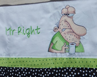 Mr Right  Embroidered Pillowcase