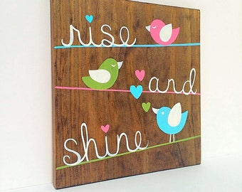 Rise and Shine Sign - Wooden Signs for Nursery - Baby Shower Gift Girl - Bird Nursery Decor - Nursery Wall Art - Girls Room Decor - Bird Art