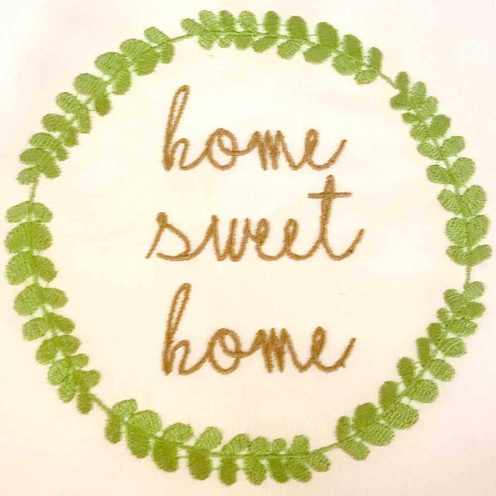 Home sweet home machine embroidery design makes for a great for Home sweet home designs