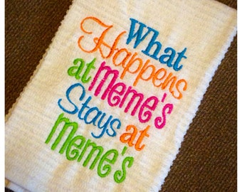 What happens at Meme's stays at Meme's, kitchen dish towel