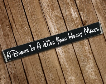 A Dream Is A Wish Wooden Sign