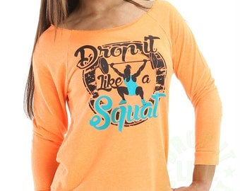 Drop It Like A Squat ® workout shirt - Off the Shoulder Sweater - Womens Sweater - Womens raglan tee shirt - fitness shirt - gym clothing