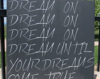 Dream On/Dream Until Your Dreams Come True/Rustic painted wood sign/Song Lyrics Wall Art/Aerosmith Song Lyrics/Steven Tyler Wall Quote