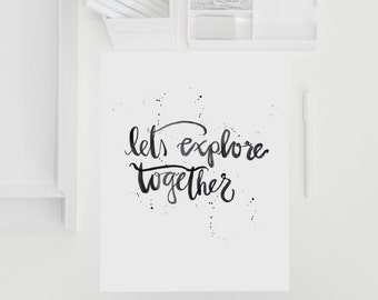 Lets Explore Together; Typographical Illustrated Art Print; Brush Lettering Adventure Print