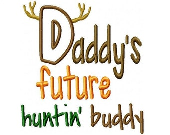 Daddy's Huntin' Buddy Embroidery Design -INSTANT DOWNLOAD-