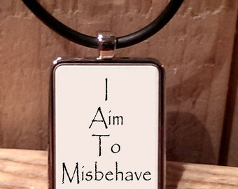I Aim to Misbehave Necklace