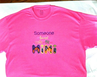 Monogrammed T-Shirt/Someone Special Calls Me MiMi/Appliqued T-Shirt Saying/Funny Quotes Shirt/Birthday Gift/Gift for Her