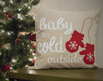 Christmas pillow cover, Baby its cold outside, Christmas decor