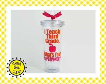I Teach Third Grade. Whats Your SUPERPOWER? Teacher Appreciation, 3rd Grade Teacher, Funny Teacher Gift, Acrylic Cup, Choose Grade / Subject