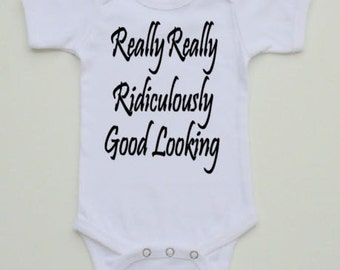 Funny Baby Onesie -Really Really Ridiculously Good Looking -From Zoolander - Available in 0-24 month sizes -Onesies - Gift - Baby Shower