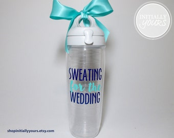 Sweating for the Wedding Tervis Tumbler Water Bottle, Wedding Bottle, Wedding Workout, Bride Workout, Bride Water Bottle