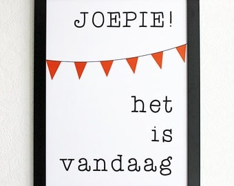 Hurray it is today | Poster | Dutch | Bunting | Wall decor | Joepie