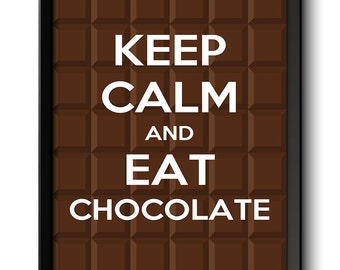 Keep Calm Poster Keep Calm and Eat Chocolate Brown White Bar Food Kitchen Art Print Home Wall Decor Custom Stay Calm quote inspirational