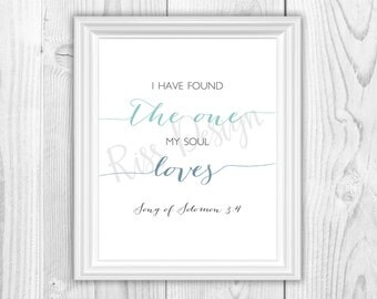 I have found the one my soul loves - blue/green - Printable - bible verse Song of Solomon 3:4 / wall decor
