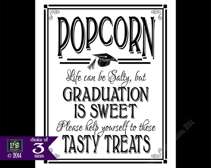 Popcorn Life Can be Salty but Graduation Is Sweet Grad Party Black and White Style sign - INSTANT DOWNLOAD