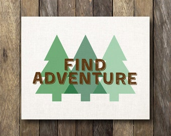 Find Adventure - Printable 8x10 - Rustic Home Decor - Woodland Nursery - Rustic Print - Woodland Decor - Adventure Print - Rustic Wall Art