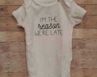 I'm the reason we're late bodysuit, Gender Neutral baby shower gift, Funny Bodysuit