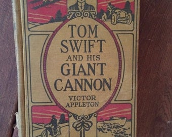 Tom Swift and his Giant Cannon - Vintage Book 1913