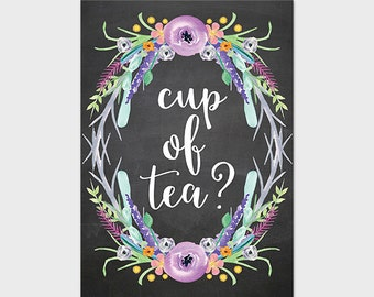 5x7 Printable Art Print, Cup of Tea? Tea Printable Art Print, Tea Quote Print, Kitchen Printable, Chalkboard Tea Sign, Floral Tea Sign