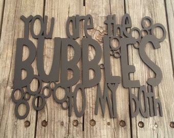 You Are The Bubbles To My Bath Bathroom Sign Bathroom Decor